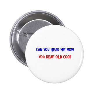 DEAF OLD COOT PINBACK BUTTONS