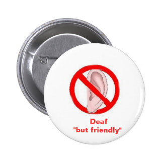 """deaf signedone,    Deaf  """"but friendly"""" 2 Inch Round Button"""