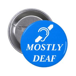 DEAF SYMBOL over the words MOSTLY DEAF Pinback Button