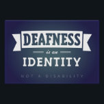 """Deafness is an Identity. POSTER<br><div class=""""desc"""">For the ASL classroom. Or anywhere deaf pride is a part of your life.</div>"""