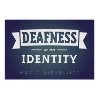Deafness is an Identity. POSTER