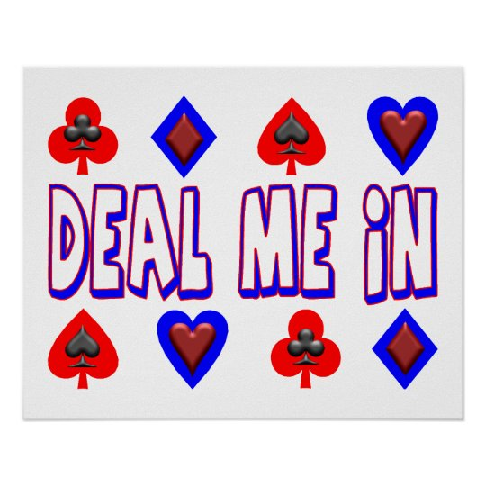 Deal Me In Playing Cards Poster