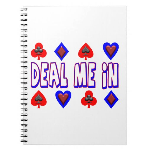Deal Me In Playing Cards Spiral Notebooks