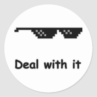 Deal with it. classic round sticker