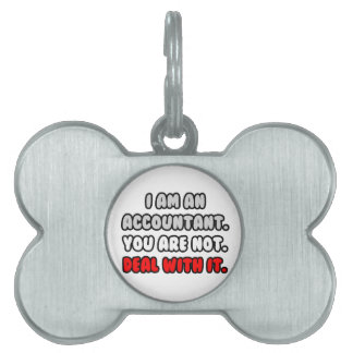 Deal With It ... Funny Accountant Pet Name Tags