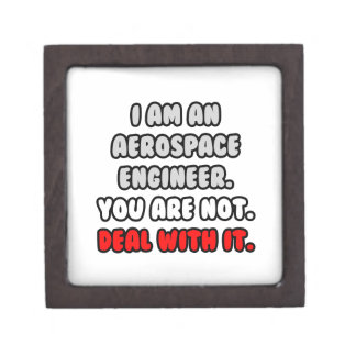 Deal With It ... Funny Aerospace Engineer Premium Jewelry Boxes