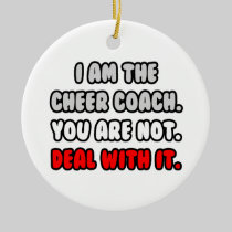 Deal With It ... Funny Cheer Coach Double-Sided Ceramic Round Christmas Ornament