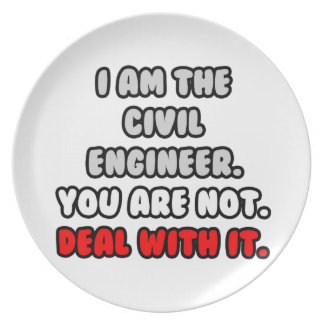 Deal With It ... Funny Civil Engineer Dinner Plate
