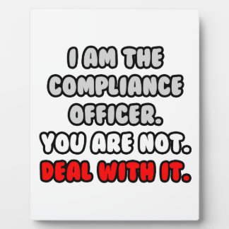Deal With It ... Funny Compliance Officer Photo Plaque