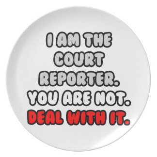 Deal With It ... Funny Court Reporter Dinner Plate