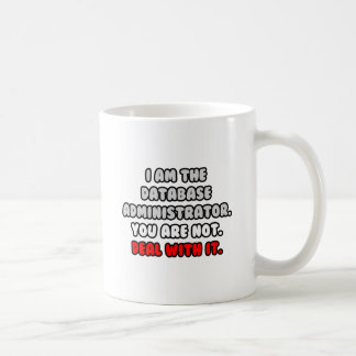 Deal With It ... Funny Database Administrator Classic White Coffee Mug