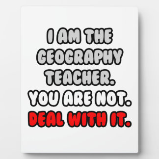 Deal With It ... Funny Geography Teacher Plaques