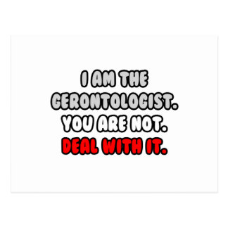 Deal With It ... Funny Gerontologist Postcard