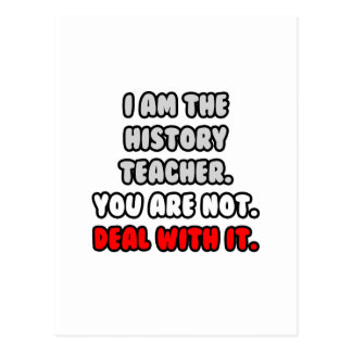 Deal With It ... Funny History Teacher Postcard