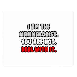 Deal With It ... Funny Mammalogist Postcard