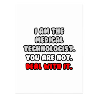 Deal With It ... Funny Medical Technologist Postcard