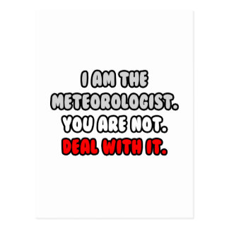 Deal With It ... Funny Meteorologist Postcard