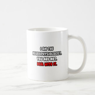 Deal With It ... Funny Neurophysiologist Classic White Coffee Mug