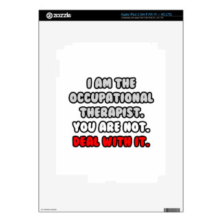 Deal With It ... Funny Occupational Therapist Skin For iPad 3