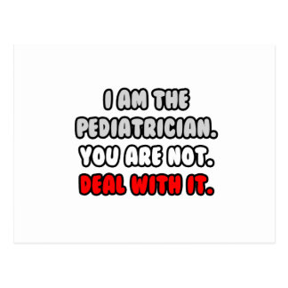 Deal With It ... Funny Pediatrician Post Card