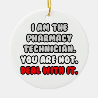 Deal With It ... Funny Pharmacy Technician Double-Sided Ceramic Round Christmas Ornament