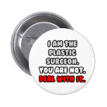 Deal With It ... Funny Plastic Surgeon 2 Inch Round Button