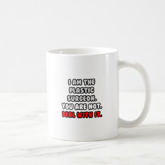 Deal With It ... Funny Plastic Surgeon Coffee Mug