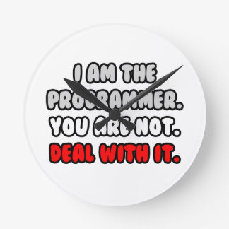 Deal With It ... Funny Programmer Round Clock