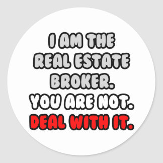 Deal With It ... Funny Real Estate Broker Round Stickers
