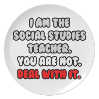 Deal With It ... Funny Social Studies Teacher Party Plates