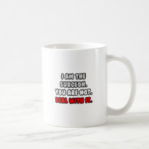 Deal With It ... Funny Surgeon Classic White Coffee Mug