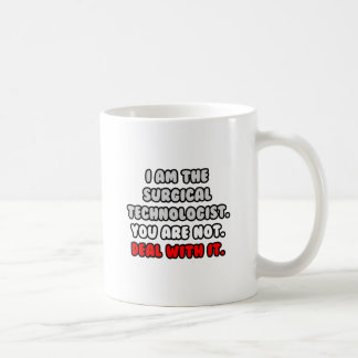 Deal With It ... Funny Surgical Technologist Coffee Mug