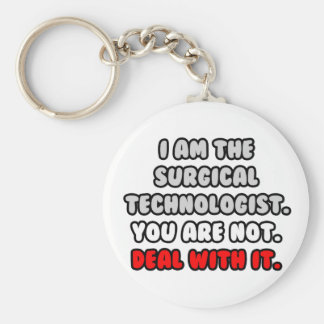 Deal With It ... Funny Surgical Technologist Keychain