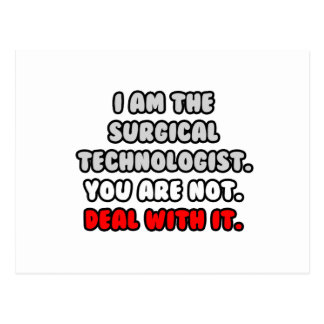 Deal With It ... Funny Surgical Technologist Postcard