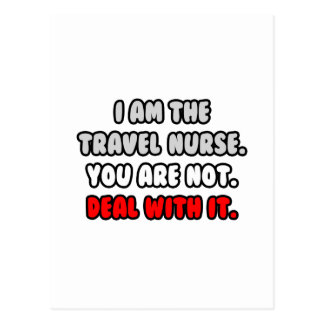 Deal With It ... Funny Travel Nurse Postcard