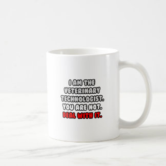 Deal With It ... Funny Veterinary Technologist Coffee Mug