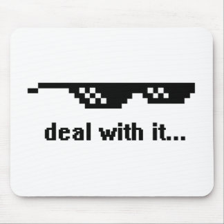 deal with it... mouse pad