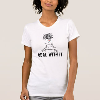 Deal With It! T-Shirt