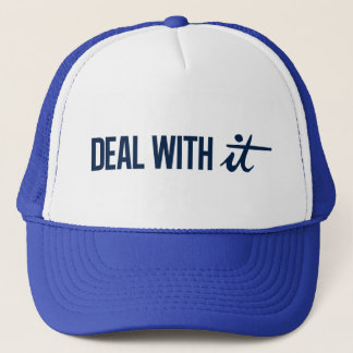 Deal With It Trucker Hat
