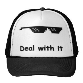 Deal with it. trucker hat