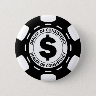Dealer of Consistency Poker Chip Pinback Button