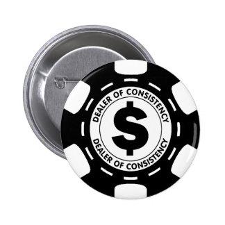 Dealer of Consistency Poker Chip Pinback Button