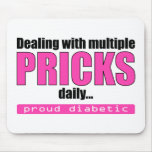 Dealing with Multiple Pricks Daily (Pink) Mouse Pad