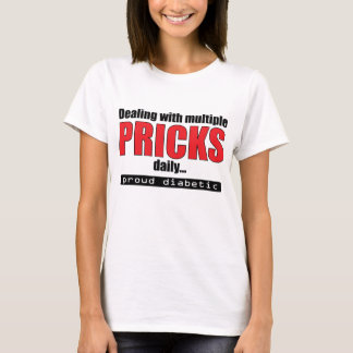 Dealing with Multiple Pricks Daily T-Shirt