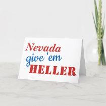 Dean Heller for Senate Funny Nevada give em Heller Card