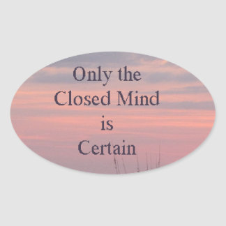 Dean Spanley Quote Closed mind Sunset Oval Sticker