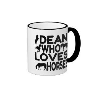 Dean Who Loves Horses Ringer Coffee Mug