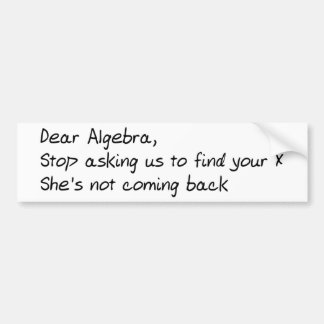 Dear Algebra  Bumper Sticker