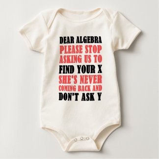 Dear Algebra Please Stop Asking Us To Find Your X Baby Bodysuit