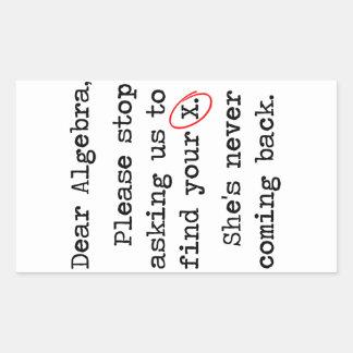 Dear Algebra Please Stop Asking Us To Find Your X Rectangular Sticker